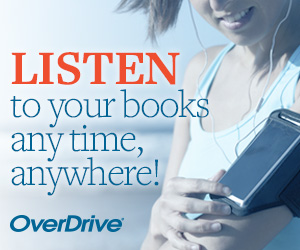 Overdrive: Listen to your books anytime, anywhere!